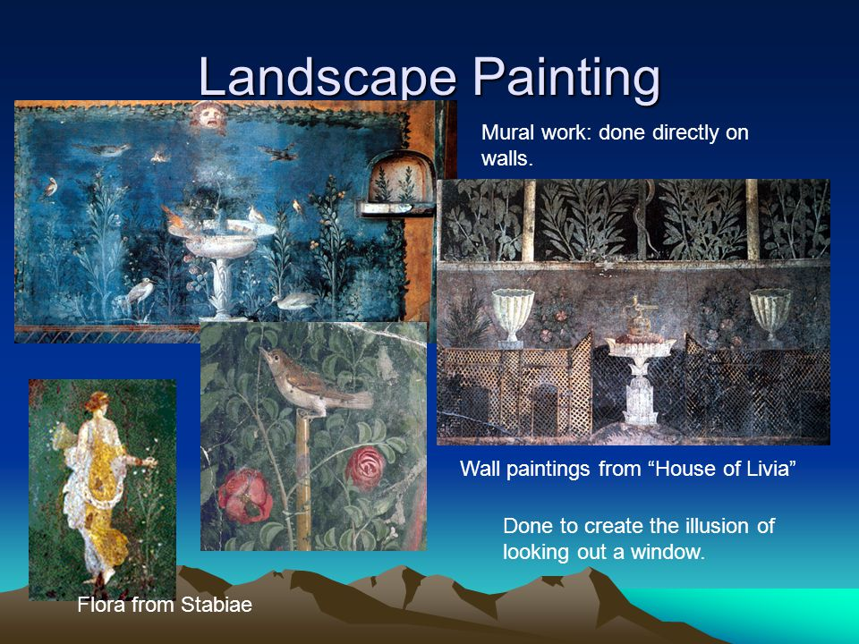 Landscape Painting Wall paintings from House of Livia Flora from Stabiae Mural work: done directly on walls.