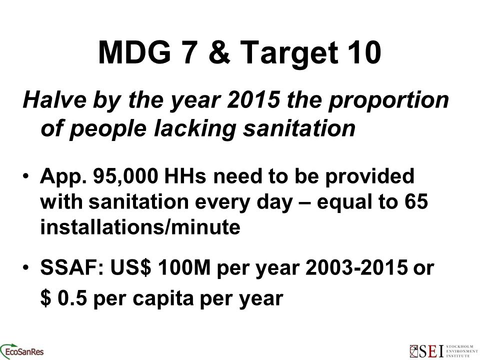 MDG 7 & Target 10 Halve by the year 2015 the proportion of people lacking sanitation App.