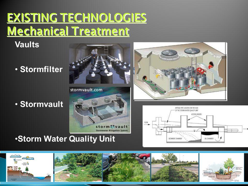 EXISTING TECHNOLOGIES Mechanical Treatment Vaults Stormfilter Stormvault Storm Water Quality Unit