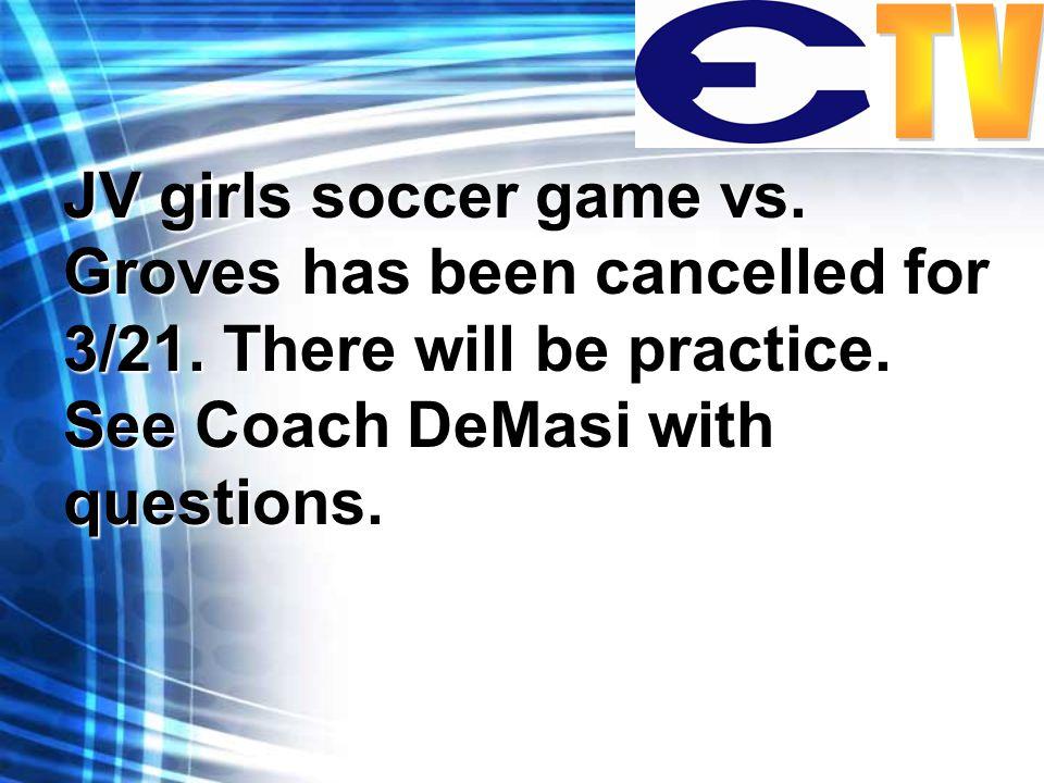 JV girls soccer game vs. Groves has been cancelled for 3/21.