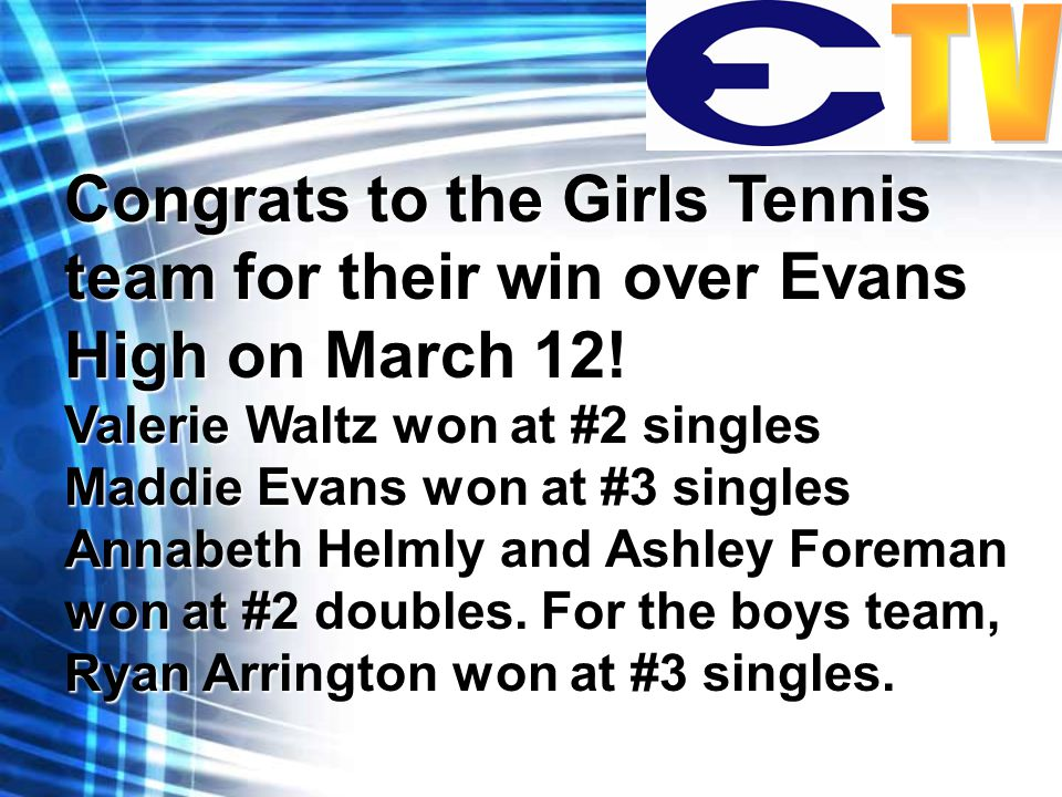 Congrats to the Girls Tennis team for their win over Evans High on March 12.
