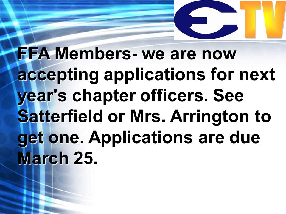 FFA Members- we are now accepting applications for next year s chapter officers.