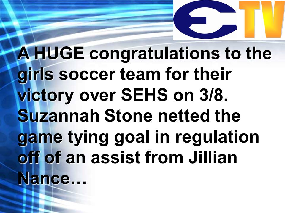 A HUGE congratulations to the girls soccer team for their victory over SEHS on 3/8.