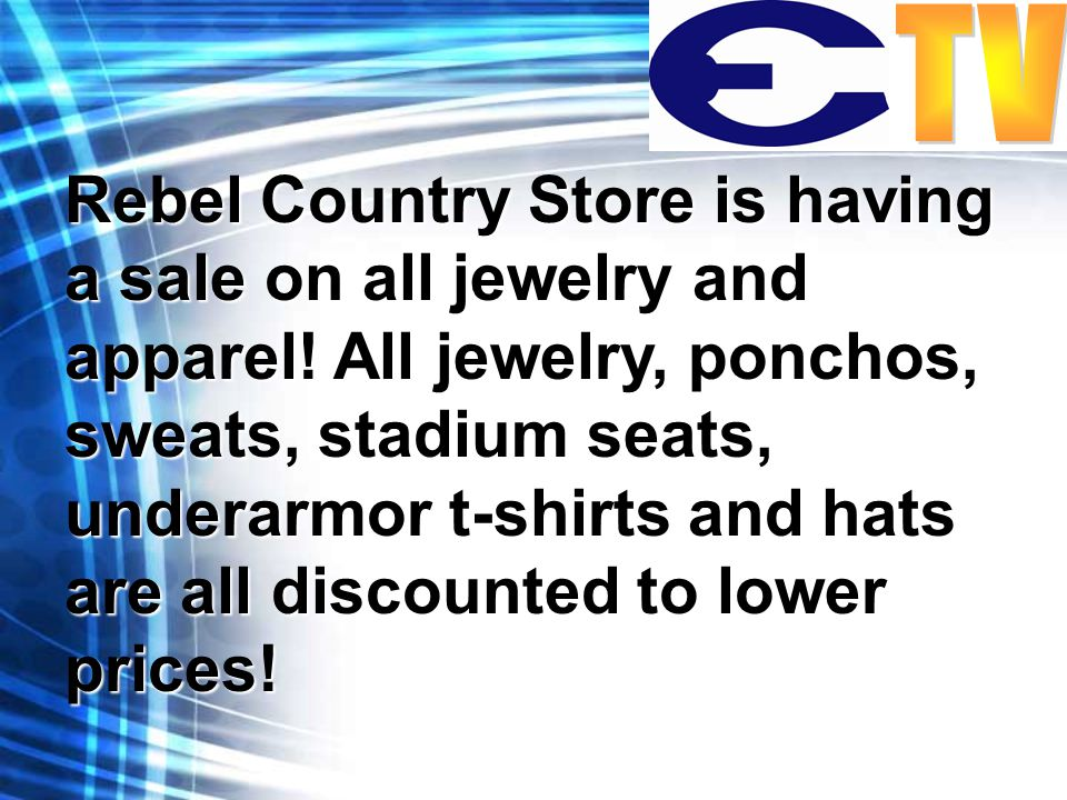 Rebel Country Store is having a sale on all jewelry and apparel.