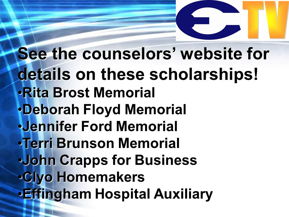 See the counselors' website for details on these scholarships.