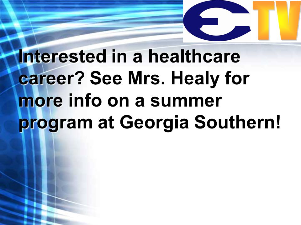 Interested in a healthcare career. See Mrs.
