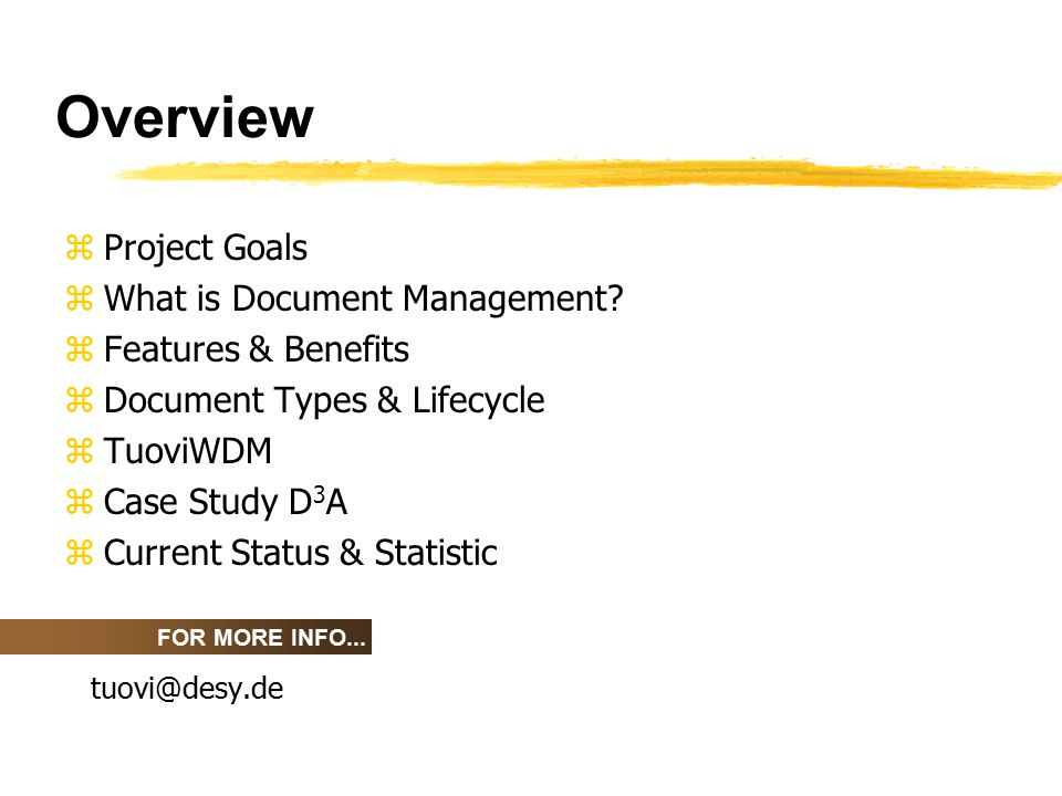 Project Goals zManage Technical Documents ywith document relevant life cycles ywith an easy, world-wide (web-based) access yworkflow implementation zAcceptance Management for EDMS