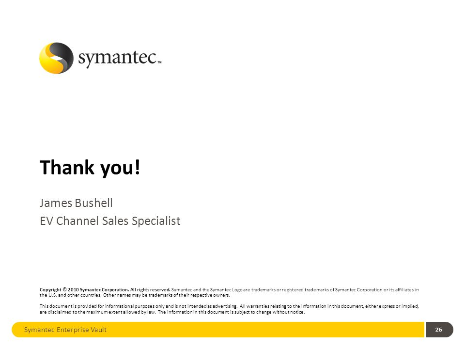 Thank you. Copyright © 2010 Symantec Corporation.