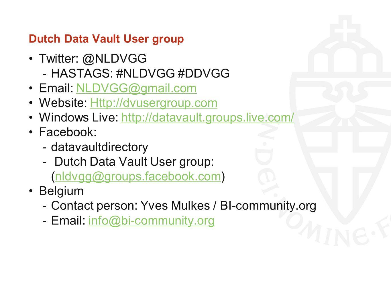 Dutch Data Vault User group Twitter: @NLDVGG -HASTAGS: #NLDVGG #DDVGG Email: NLDVGG@gmail.comNLDVGG@gmail.com Website: Http://dvusergroup.comHttp://dv