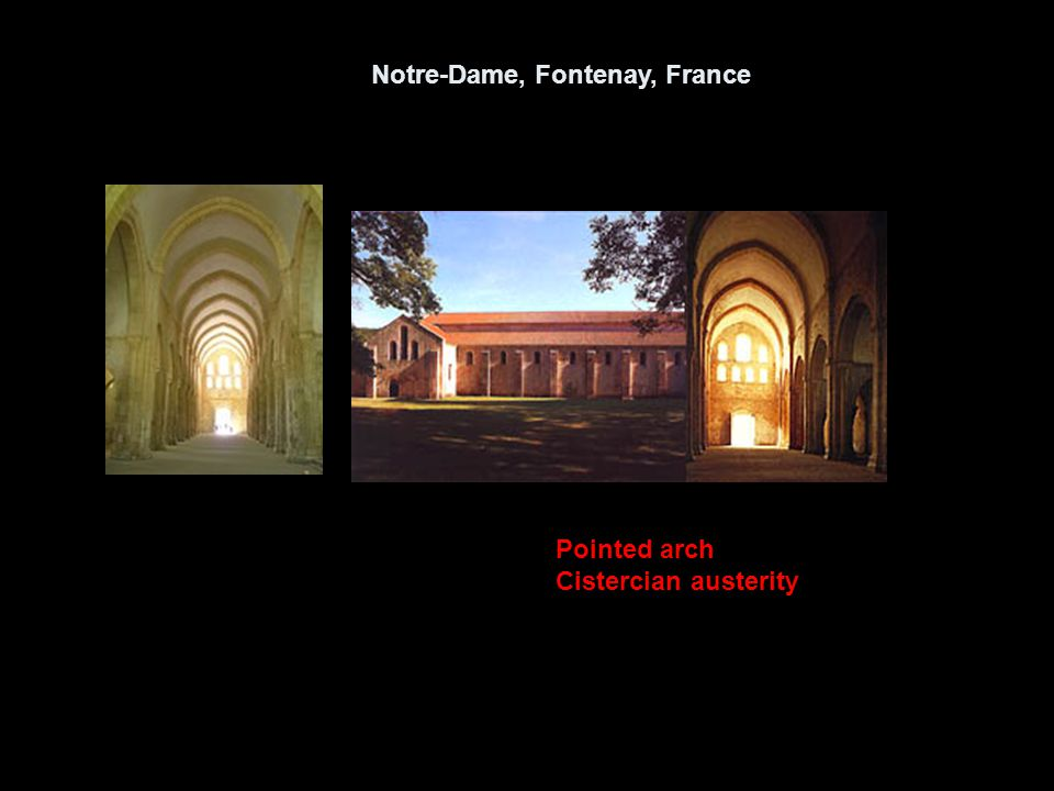 Notre-Dame, Fontenay, France Pointed arch Cistercian austerity