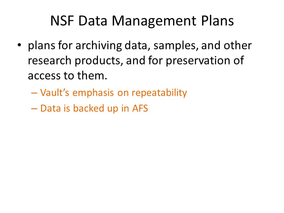 NSF Data Management Plans plans for archiving data, samples, and other research products, and for preservation of access to them.