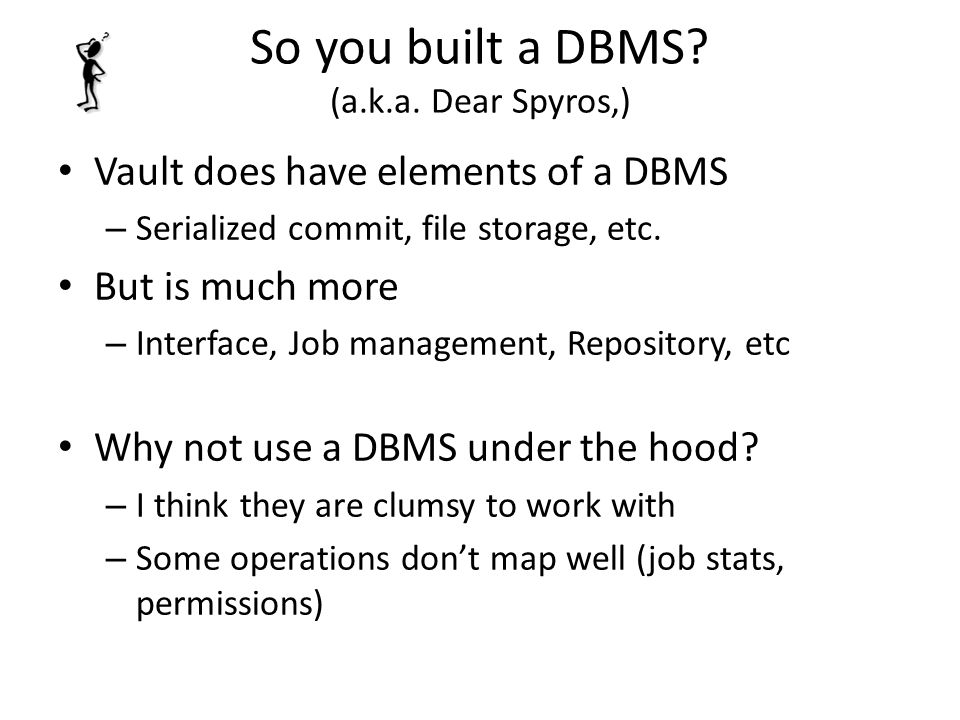 So you built a DBMS. (a.k.a.