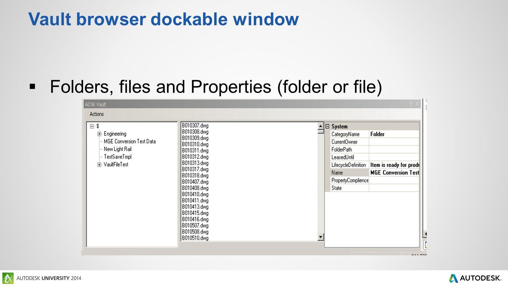 Vault browser dockable window  Folders, files and Properties (folder or file)
