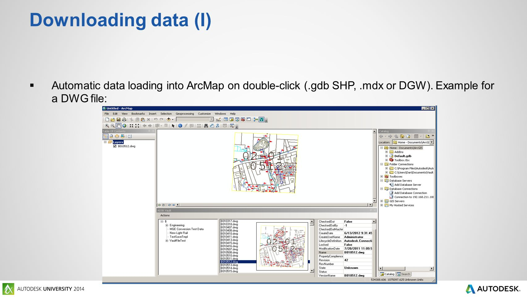 Downloading data (I)  Automatic data loading into ArcMap on double-click (.gdb SHP,.mdx or DGW).
