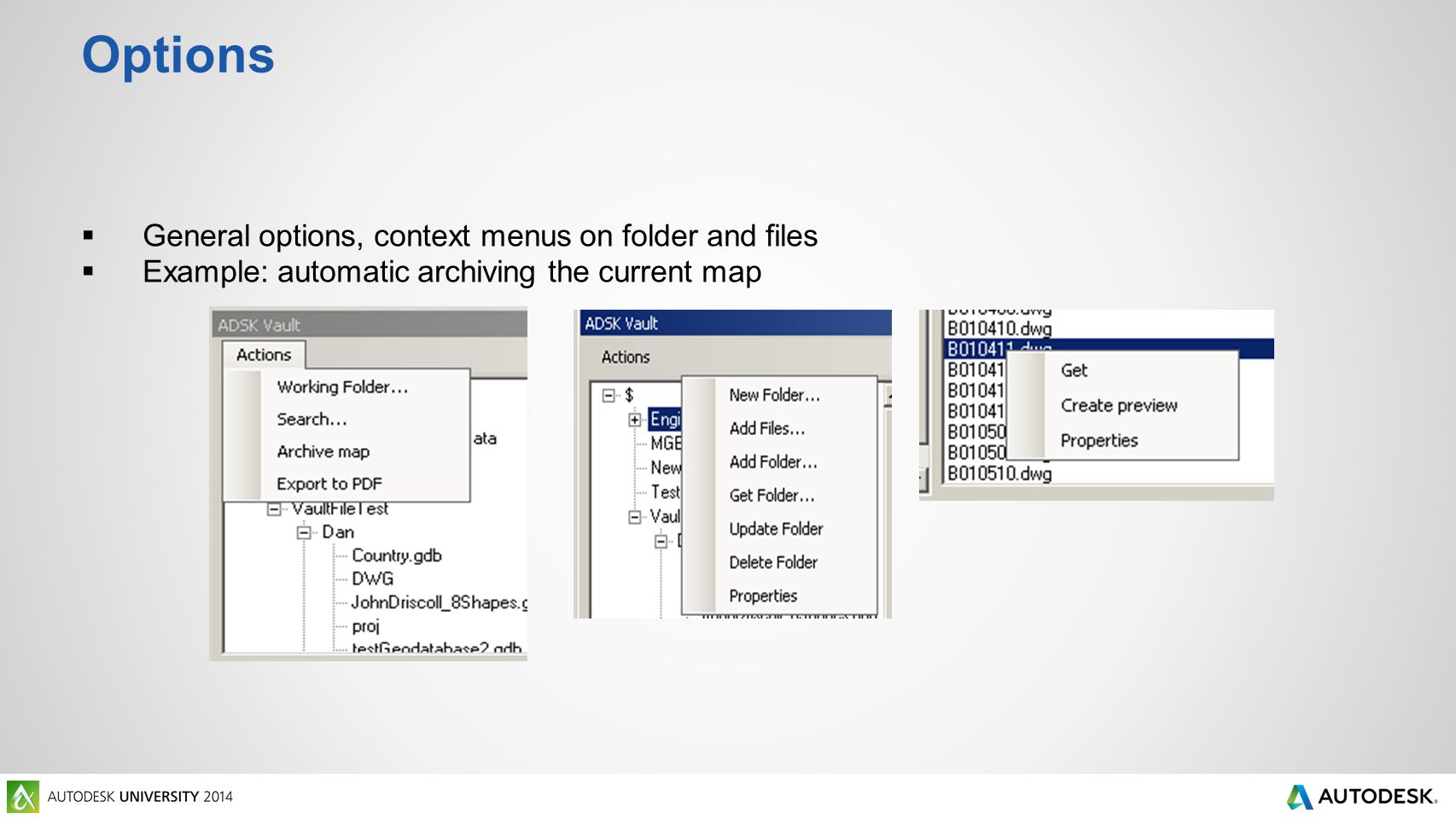 Options  General options, context menus on folder and files  Example: automatic archiving the current map