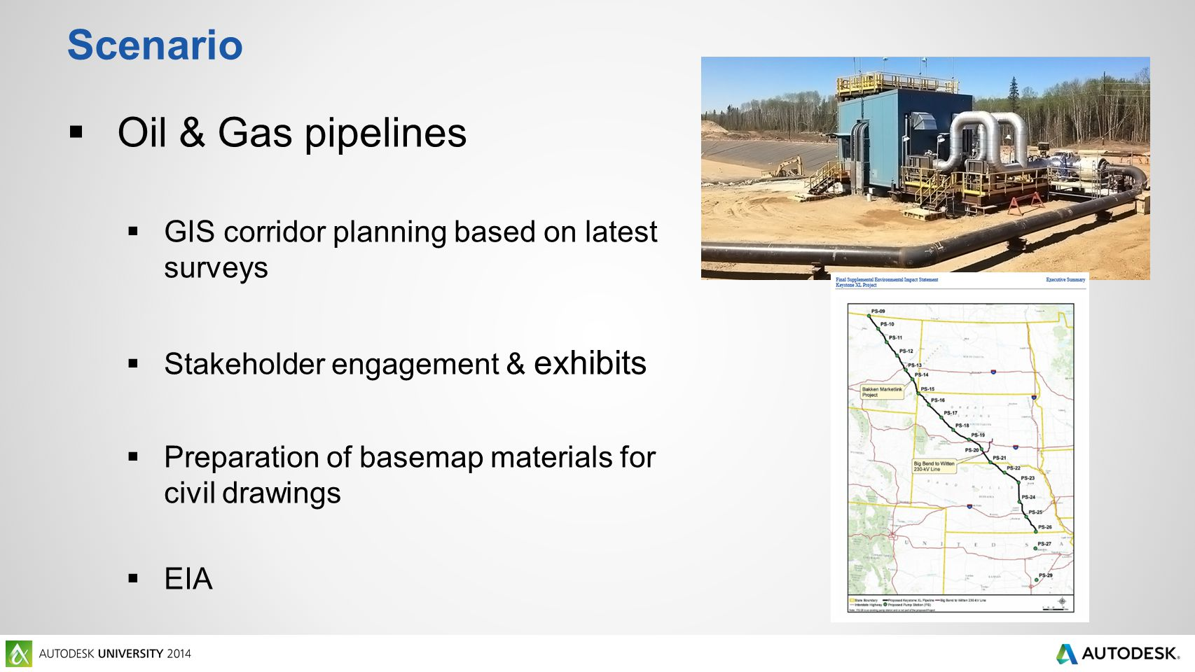 Scenario  Oil & Gas pipelines  GIS corridor planning based on latest surveys  Stakeholder engagement & exhibits  Preparation of basemap materials for civil drawings  EIA