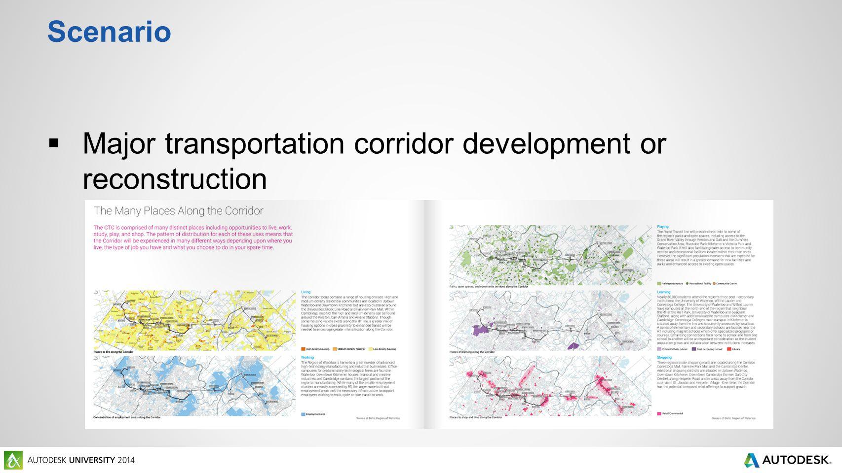 Scenario  Major transportation corridor development or reconstruction