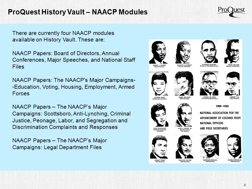 4 ProQuest History Vault – NAACP Modules There are currently four NAACP modules available on History Vault.