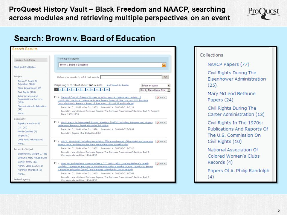 5 ProQuest History Vault – Black Freedom and NAACP, searching across modules and retrieving multiple perspectives on an event Search: Brown v. Board o