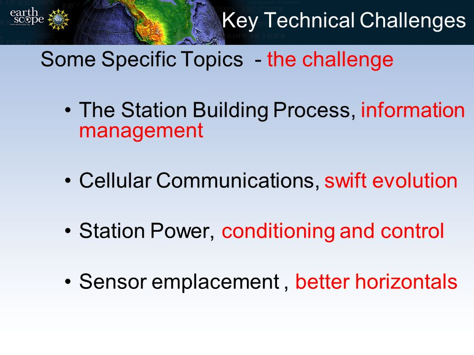 Key Technical Challenges Some Specific Topics - the challenge The Station Building Process, information management Cellular Communications, swift evol