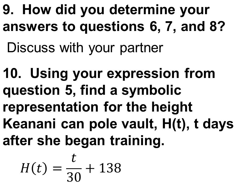 9. How did you determine your answers to questions 6, 7, and 8.