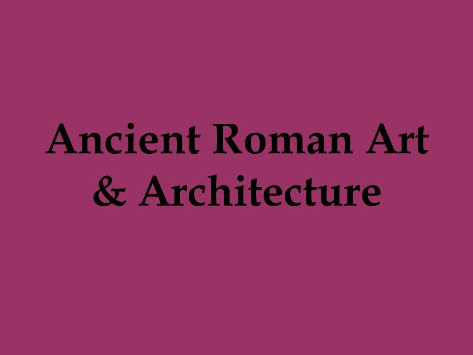 Ancient Roman Art & Architecture