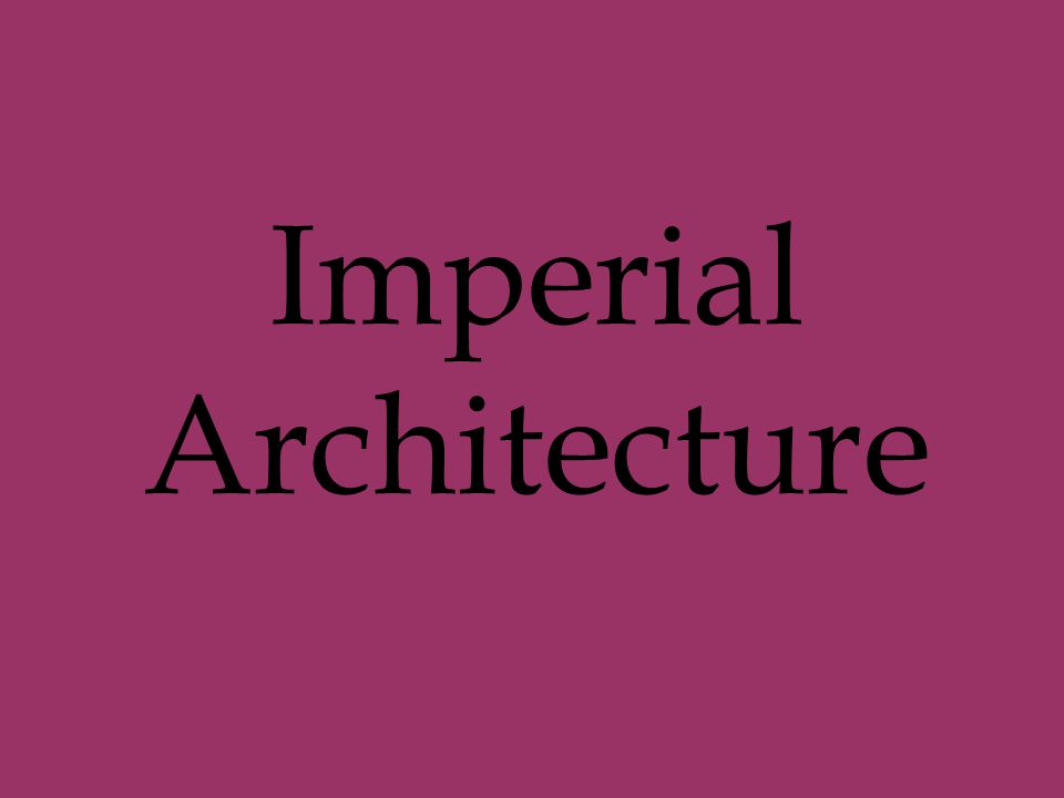 Imperial Architecture