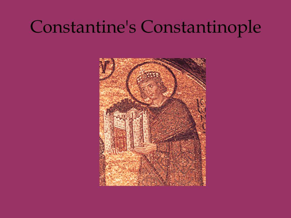Constantine s Constantinople