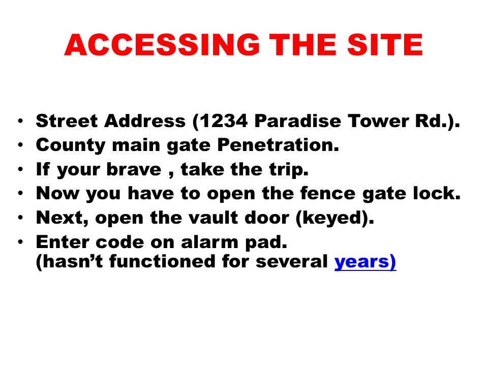 ACCESSING THE SITE Street Address (1234 Paradise Tower Rd.).