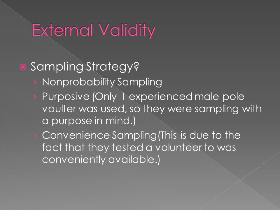  Sampling Strategy? › Nonprobability Sampling › Purposive (Only 1 experienced male pole vaulter was used, so they were sampling with a purpose in min