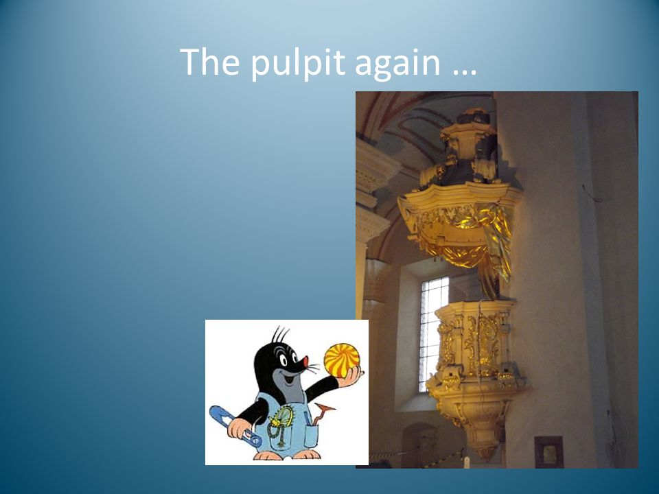 The pulpit again …