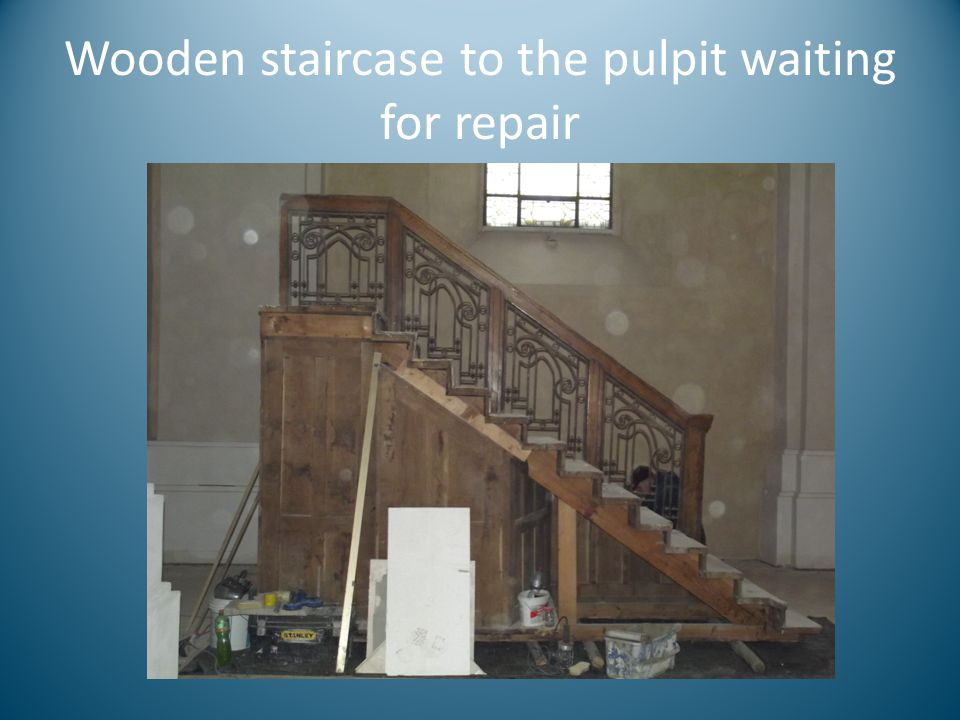 Wooden staircase to the pulpit waiting for repair