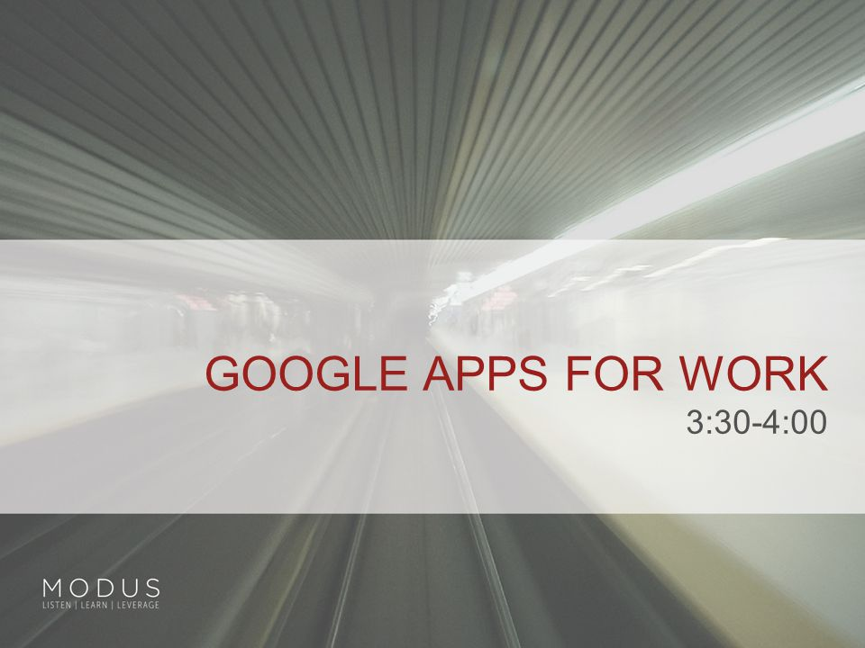 GOOGLE APPS FOR WORK 3:30-4:00