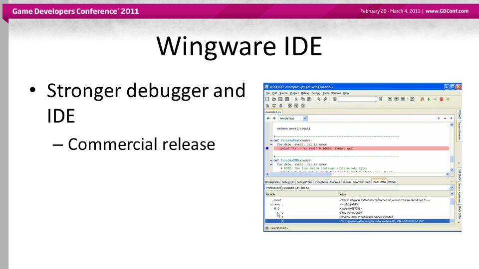 Wingware IDE Stronger debugger and IDE – Commercial release