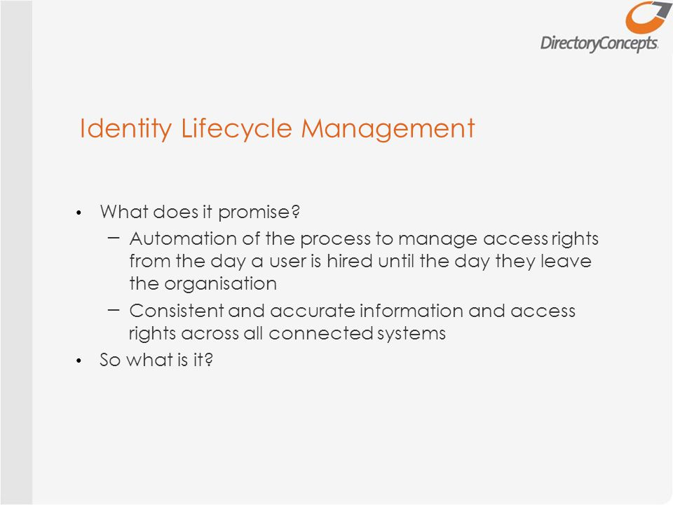 Identity Lifecycle Management What does it promise.