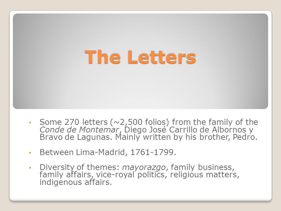 The Letters Some 270 letters (~2,500 folios) from the family of the Conde de Montemar, Diego José Carrillo de Albornos y Bravo de Lagunas.