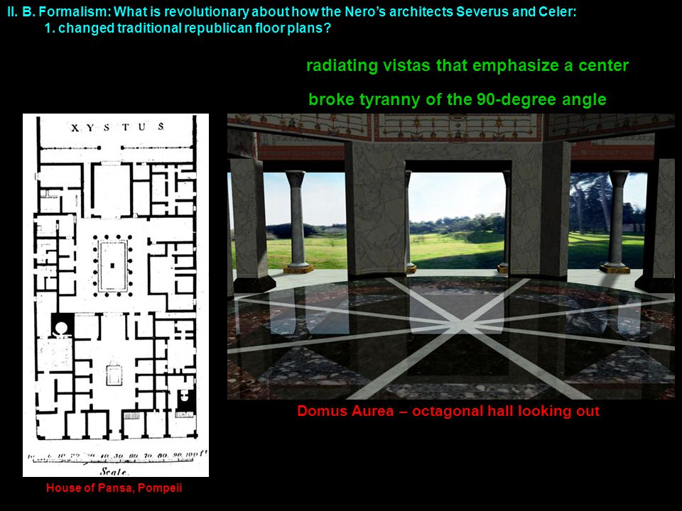 II. B. Formalism: What is revolutionary about how the Nero's architects Severus and Celer: 1.