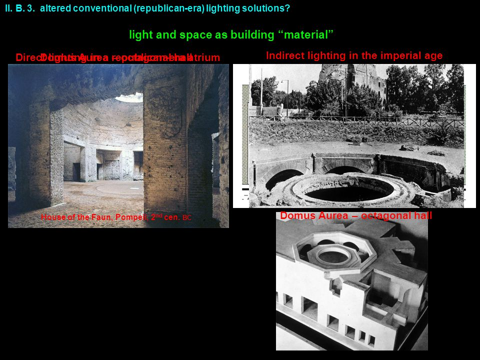 II. B. 3. altered conventional (republican-era) lighting solutions.