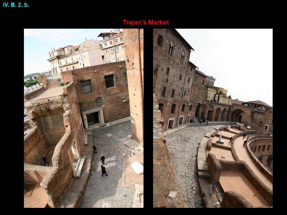 Trajan's Market IV. B. 2. b.