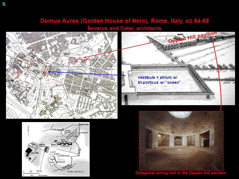 vestibule + atrium w/ tri-porticus w/ ocean Oppian Hill pavilion Domus Aurea (Golden House of Nero), Rome, Italy, AD 64-68 Severus and Celer, architects II.