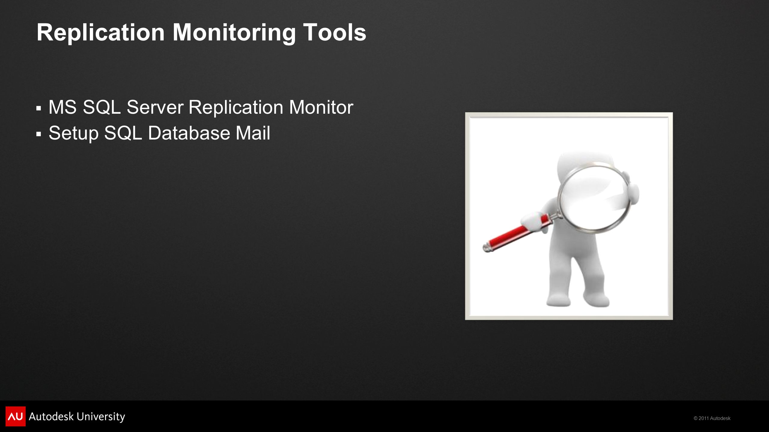 © 2011 Autodesk Replication Monitoring Tools  MS SQL Server Replication Monitor  Setup SQL Database Mail