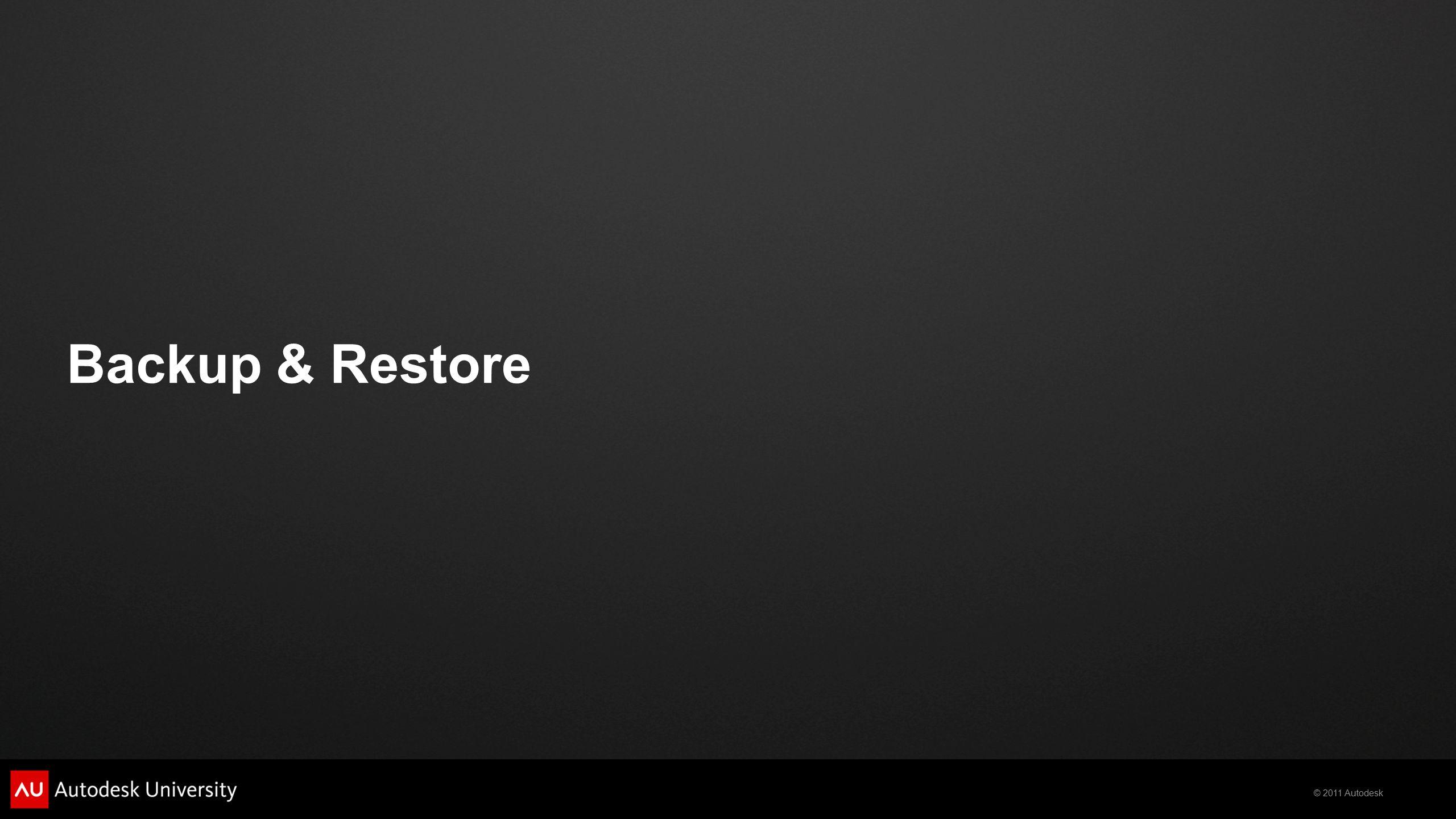 © 2011 Autodesk Backup & Restore