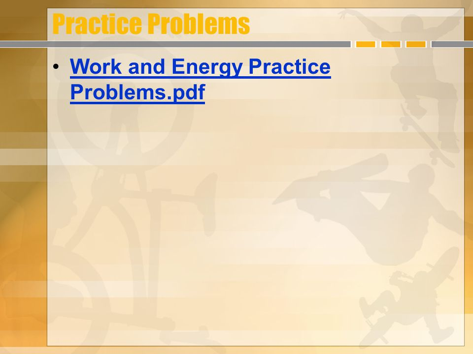 Practice Problems Work and Energy Practice Problems.pdfWork and Energy Practice Problems.pdf