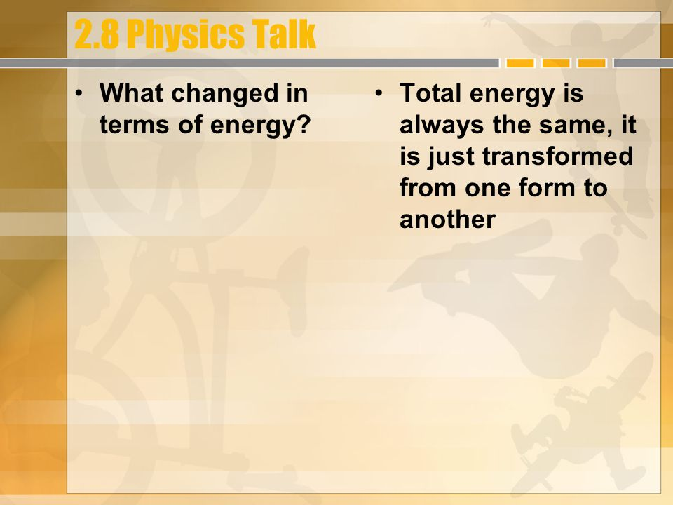2.8 Physics Talk What is Kinetic Energy (KE).What is Gravitational Potential Energy (GPE).