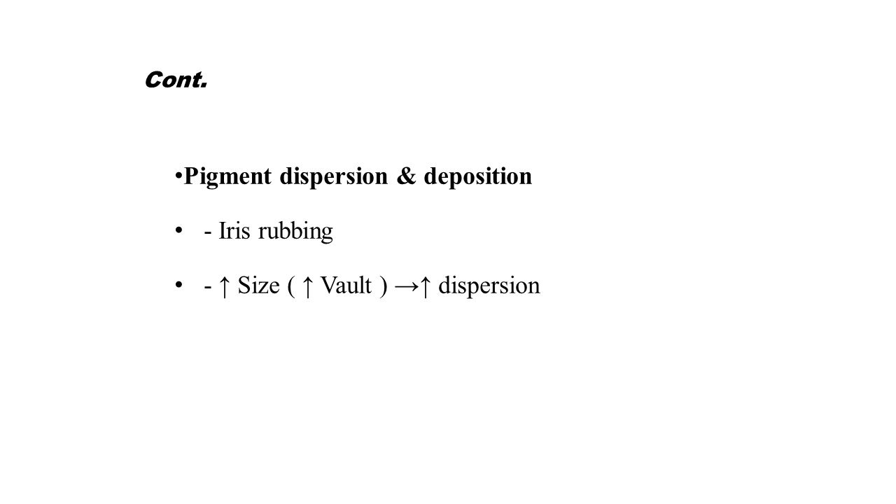Cont. Pigment dispersion & deposition - Iris rubbing - ↑ Size ( ↑ Vault ) →↑ dispersion