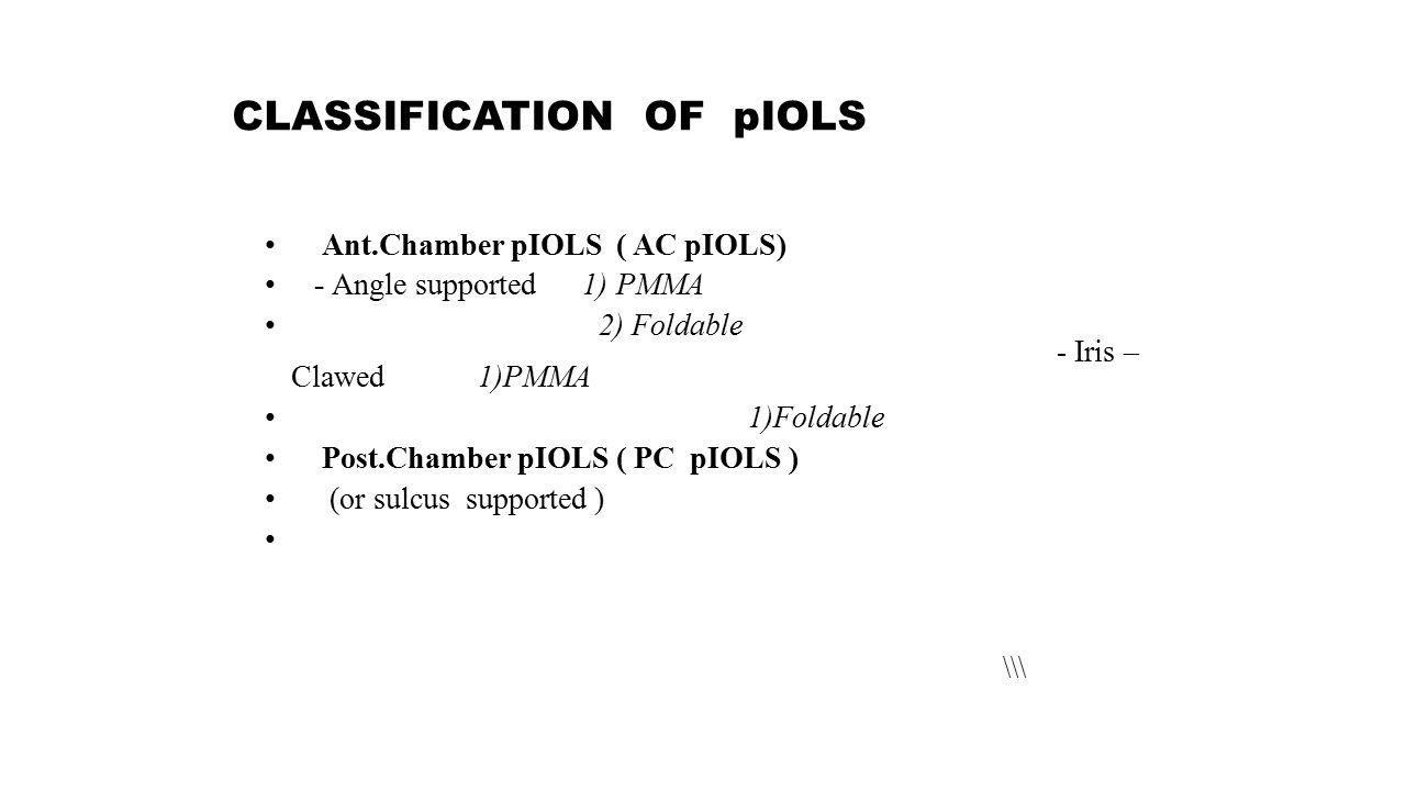 IRIS FIXATED pIOLs General information of Artisan - 0.5 mm vault ( 0.8 mm distance between IOL & crystalin lens) - Diameter : 8.5 mm - Optic : 6.5 & 6.0 mm - Center :0.2 mm thickness