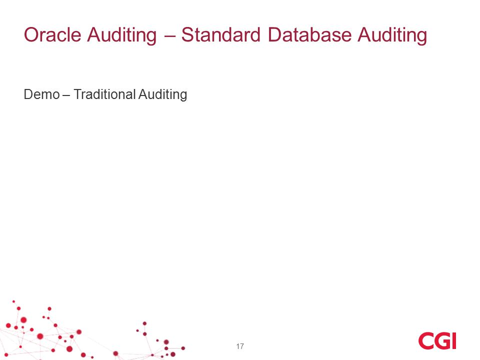 Oracle Auditing – Standard Database Auditing Demo – Traditional Auditing 17