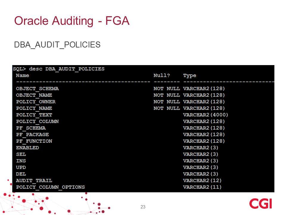 Oracle Auditing - FGA DBA_AUDIT_POLICIES 23