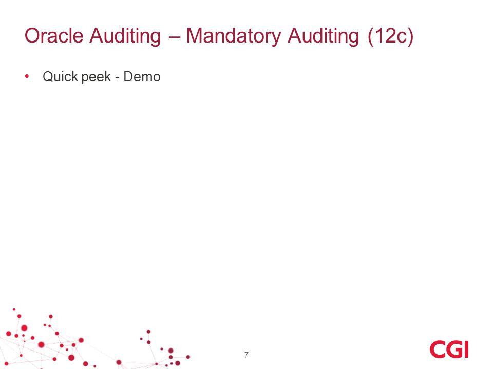 Oracle Auditing – Mandatory Auditing (12c) 7 Quick peek - Demo