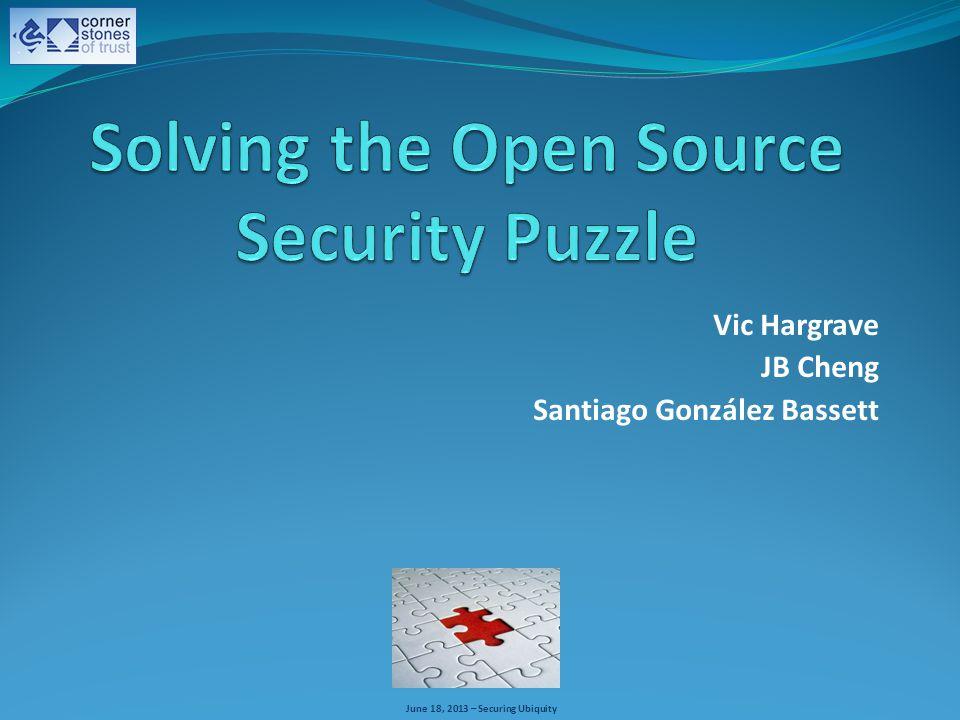 June 18, 2013 – Securing Ubiquity Vic Hargrave JB Cheng Santiago González Bassett